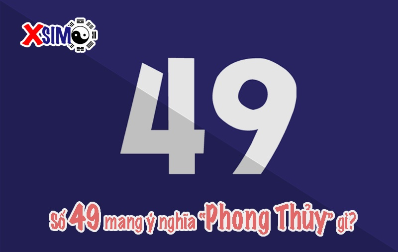 Ý nghĩa số 49